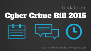 Cyber Crime Bill  2015 Meeting Update